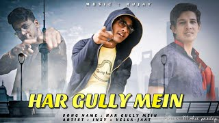 HAR GULLY MEIN   INZY FT- VELLA JAAT   LATEST NEW HIPHOP RAP SONG VIDEO   CROSS3 MUSIC