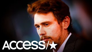 James Franco Accused Of Sexual Misconduct By 5 Different Women | Access
