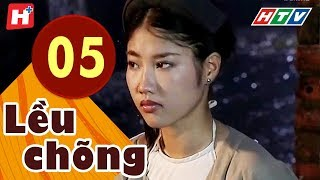 Lều Chõng - Tập 5 | HTV Phim Tình Cảm Việt Nam Hay Nhất 2019