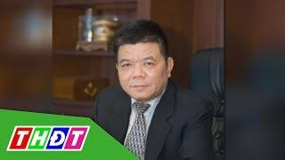 Bắt ông Trần Bắc Hà, cựu Chủ tịch ngân hàng BIDV | THDT