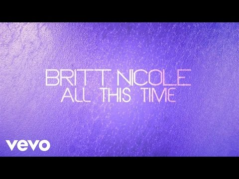Baixar Britt Nicole - All This Time (Lyrics)
