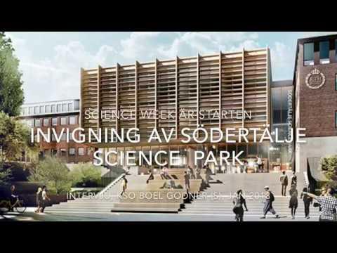 Södertälje Science Park  -  KSO Boel Godner (S) om invigningsveckan