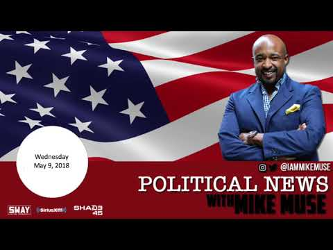 Political News with Mike Muse 5/9/18