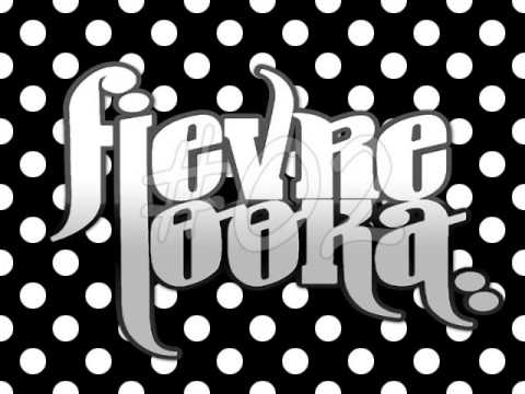 Fievre Looka - Mix 2015