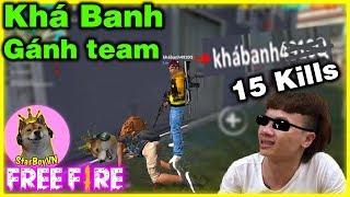 [Free Fire GNN] Ghép ngẫu nhiên gặp Khá Banh và cái kết 15 Kills =)) | StarBoyVN