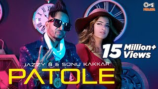 PATOLE – Jazzy B – Sonu Kakkar Video HD