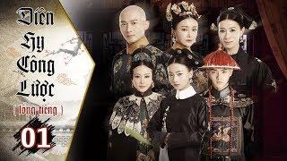 Diên Hy Công Lược - Tập 1 (Lồng Tiếng)   Phim Bộ Trung Quốc Hay Nhất 2018 (17H, thứ 2 - 6 trên HTV7)