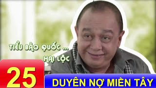 Phim Việt Nam Hay   Duyên Nợ Miền Tây - Tập 25