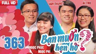 WANNA DATE| EP 363 UNCUT| Ngoc Phuc - Ngoc Phi| Le Van Thuyet - Ai Thu| 050318 💖