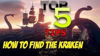 TOP 5 TIPS TO FIND & DEFEAT THE KRAKEN - SEA OF THIEVES