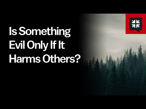 Is Something Evil Only If It Harms Others? // Ask Pastor John