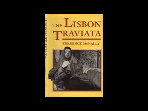 "TERRENCE McNALLY (1939-2020): In Memoriam - ""The Lisbon Traviata"" (play)"