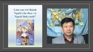 Làm sao để trở thành người cầu thay và người lính canh (August 6, 2020) Mục sư Trương Hoài Phong