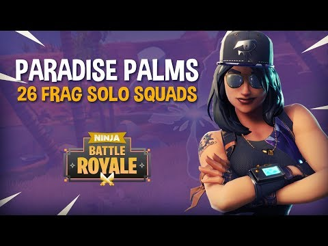 Paradise Palms 26 Frag Solo Squads!! - Fortnite Battle Royale Gameplay - Ninja