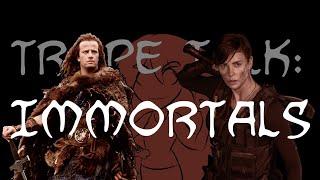 Trope Talk: Immortals