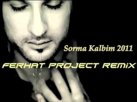 Tarkan - Sorma Kalbim 2011 (Ferhat Project Remix)