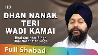 Dhan Nanak Teri Wadi Kamai – Bhai Surinder Singh – Bhai Nachhatar Singh