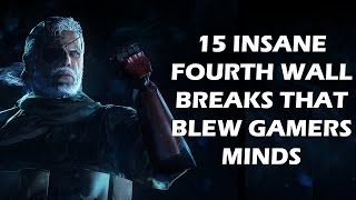 15 Insane Fourth Wall Breaks That BLEW Gamers Minds