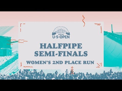 2018 Burton U·S·Open Women?s Halfpipe Semi-Finals ? 2nd Place Run
