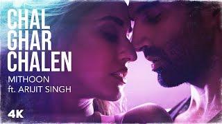 Video Chal Ghar Chalen - Arijit Singh - Malang