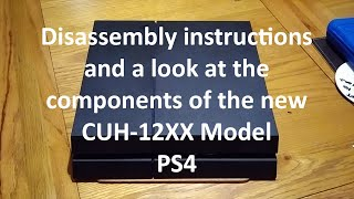 Disassembly Instructions and a look at the new CUH-12XX Series PS4