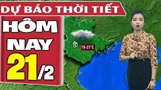Dự báo thời tiết hôm nay mới nhất ngày 21/2 |Dự báo thời tiết 3 ngày tới