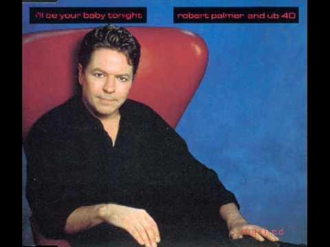 UB40 & Robert Palmer - I'll Be Your Baby Tonight