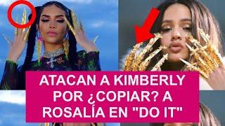 """ATACAN A KIMBERLY POR ¿COPIAR? A ROSALÍA EN """"DO IT"""""""