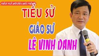 Tiểu sử Giáo sư LÊ VINH DANH - Hiệu trưởng của trường Đại học Tôn Đức Thắng