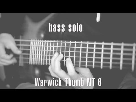 bass solo - Warwick Thumb NT 6 string