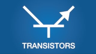Transistors - Electronics Basics 22 (Updated)