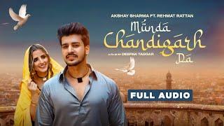 Munda Chandigarh Da – Akshay Sharma Ft Sonalika Verma Video HD