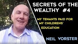My Tenants Paid For My Childrens' Education   Neil Vorster   Secrets of the Wealthy