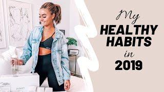 3 Healthy Habits I Swear By in 2019