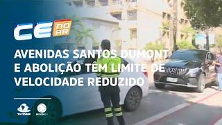 Avenidas Santos Dumont e Abolição têm limite de velocidade reduzido