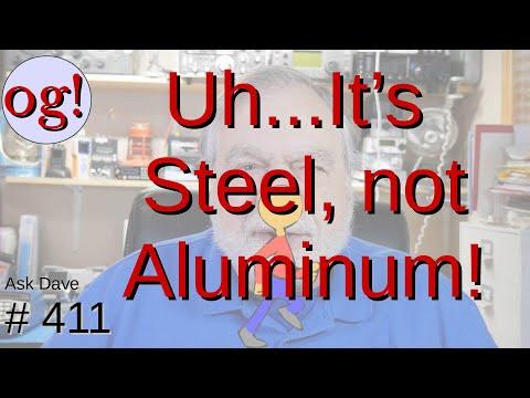 It's Steel, not Aluminum! (#411)