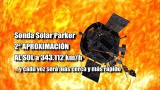 Sonda Solar Parker de la NASA realiza con éxito su segundo acercamiento al Sol