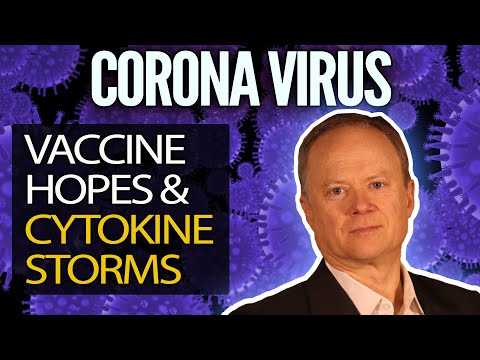Coronavirus - the potential for a vaccine and understanding the cytokine storm!