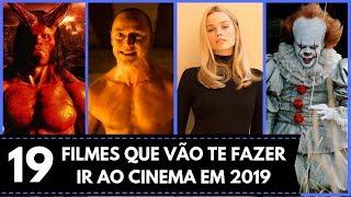 19 FILMES QUE VÃO TE FAZER IR AO CINEMA EM 2019