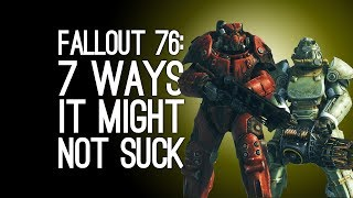 Fallout 76: 7 Ways it Might Not Suck