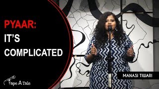 Pyaar: It's Complicated - Manasi Tiwari |  Kahaaniya - A Storytelling Show By Tape A Tale