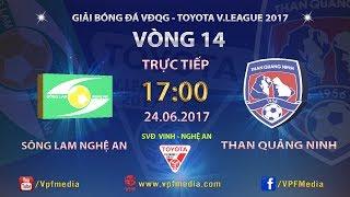 FULL | SÔNG LAM NGHỆ AN vs THAN QUẢNG NINH | VÒNG 14 TOYOTA V LEAGUE 2017
