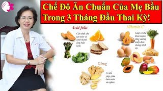 Mẹ Bầu Nên Ăn Gì Trong 3 Tháng Đầu, Công Dụng Thần Kỳ Của Thực Phẩm 3 Tháng Đầu Thai Kỳ.