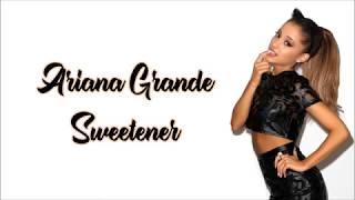 Ariana Grande - Sweetener (Lyrics) (cover)