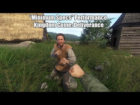 "Kingdom Come Deliverance Vs It's Own ""Minimum System Requirements"""