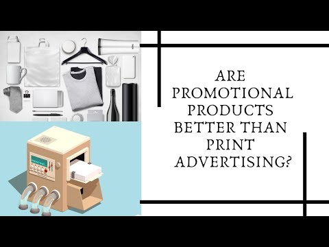 Are Promotional Products Better Than Print Advertising