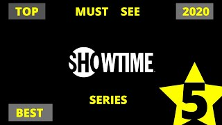 Top 5 Best 📺Showtime Series📺 2020