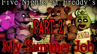 """My Summer Job"" [Part 2]- Five Nights at Freddy's Creepypasta"