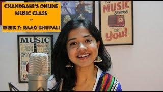 Week 7: Raag Bhupali   Chandrani's Online Music Class