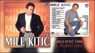 Mile Kitic - Plavo oko - (Audio 1998)
